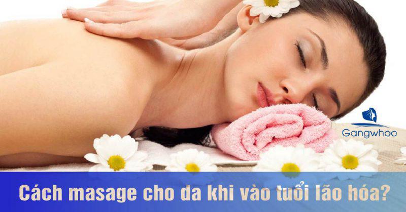 Cách Massage Cho Da Mặt Khi Vào Tuổi Lão Hóa