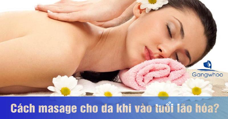 Cách Massage Cho Da Mặt Khi Vào Tuổi Lão Hóa 2