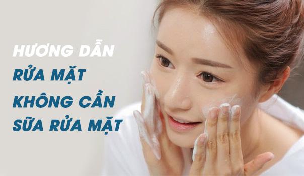 """""""Kỳ Lạ"""" Cách Rửa Mặt Không Cần Sữa Rửa Mặt Nhưng Lại Hiệu Quả"""