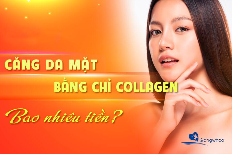 Căng Da Mặt Bằng Chỉ Collagen Bao Nhiêu Tiền?