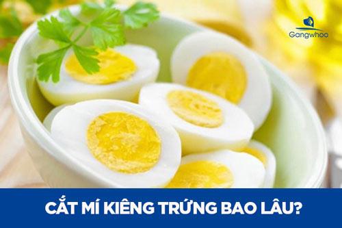 Cắt Mí Kiêng Trứng Bao Lâu?